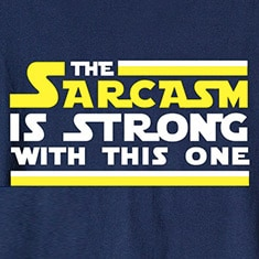 The Sarcasm Is Strong With This One T-Shirts