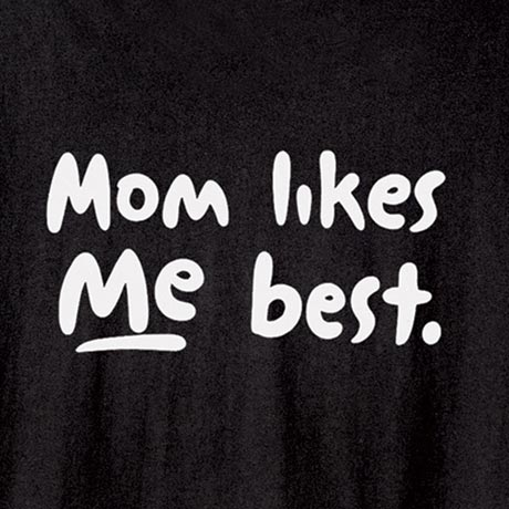 Mom Likes Me Best Sweatshirt