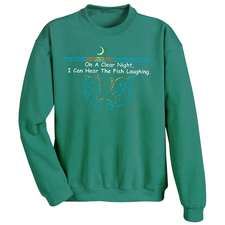 On A Clear Night I Can Hear The Fish Laughing Shirt