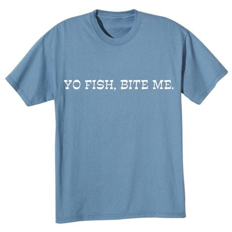 Yo Fish, Bite Me Shirt