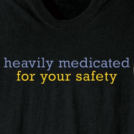 Heavily Medicated Shirt