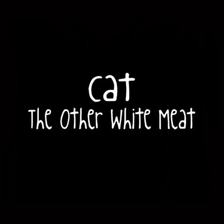 Cat - The Other White Meat Shirt