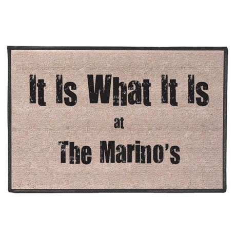 Personalized It Is What It Is Doormat
