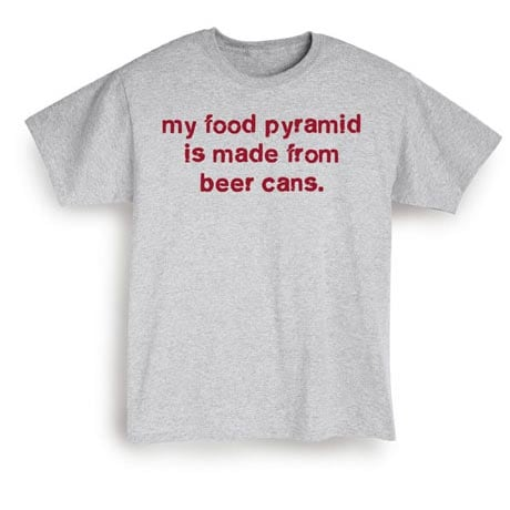 My Food Pyramid Is Made From Beer Cans Shirt