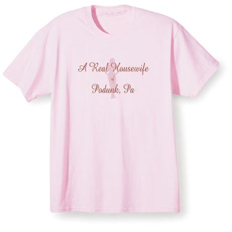A Real Housewife Of (Your Choice Of Location Goes Here) Shirt