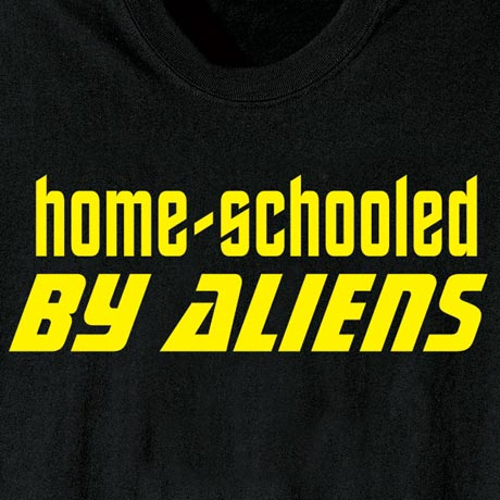 Home-Schooled By Aliens Shirt