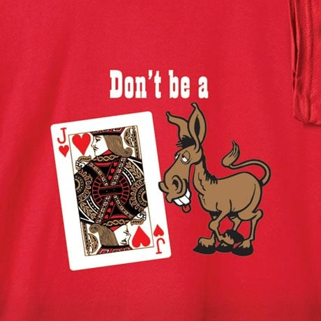 Don't Be A Jack Ass Shirt