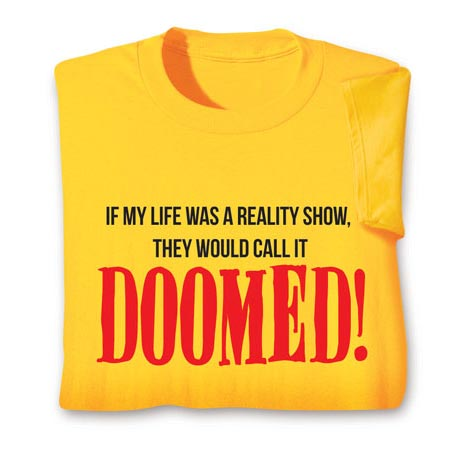 Personalized If My Life Was A Reality Show, They Would Call It [Word Choice]! Shirt