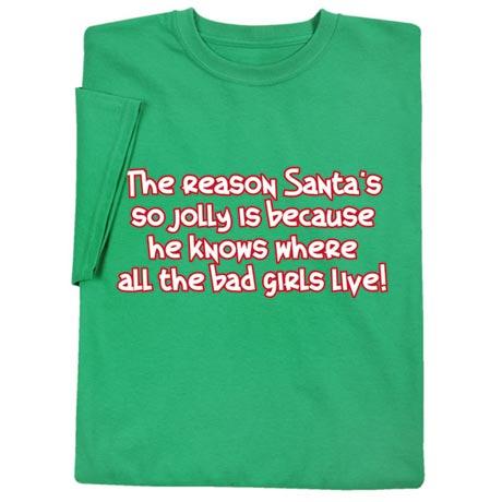 The Reason Santa's So Jolly Shirt