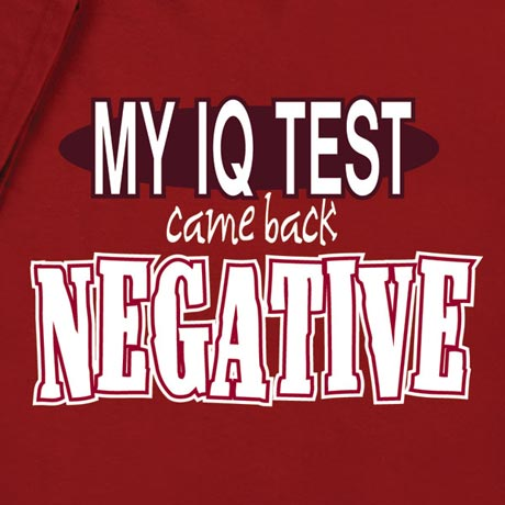 My IQ Test Came Back Negative Shirt