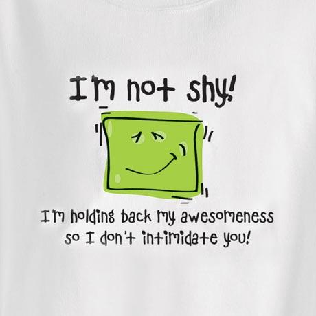 I'm Not Shy Shirt