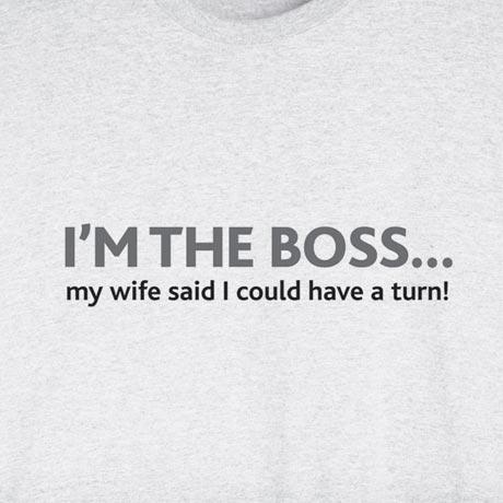 I'm The Boss… Shirt