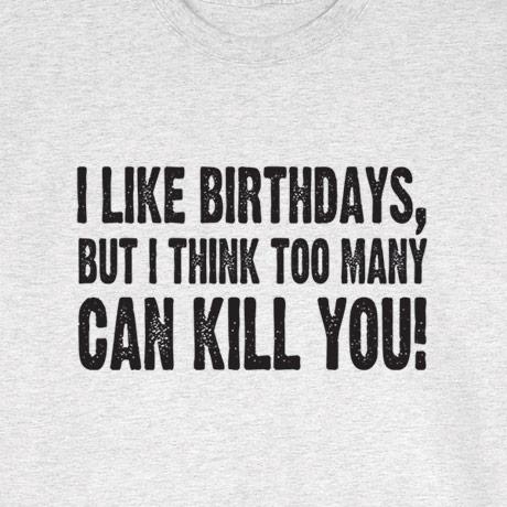 I Like Birthdays Shirt