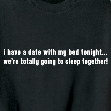 I Have A Date With My Bed Tonight Shirt