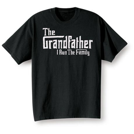 Grandfather Runs The Family T-Shirt