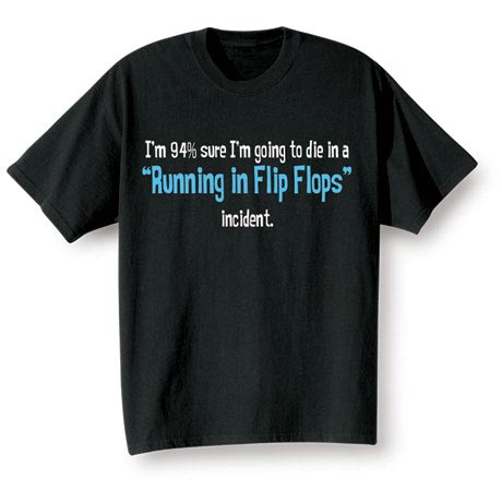 Running In Flip Flops Incident Shirt