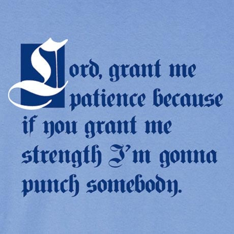 Lord, Grant Me Shirt