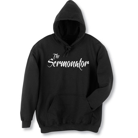 The Sermonator Hoodie Sweatshirt