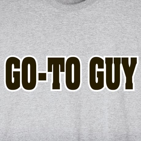 Go To Guy Shirt
