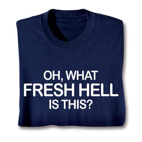Oh What Fresh Hell Big Bang Theory T-Shirt