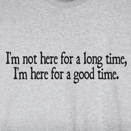 Not Here For A Long Time Shirt