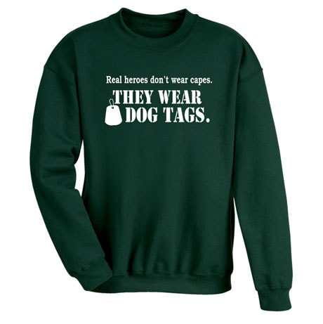 Real Heroes Don't Wear Capes They Wear Dog Tags Sweatshirt