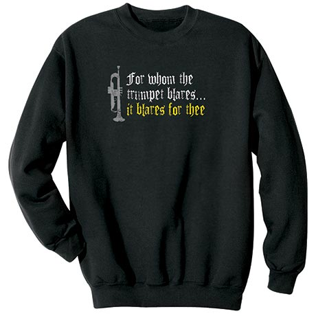 For Whom The Trumpet Blares… Shirt