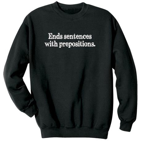 Ends Sentences With Prepositions Shirt