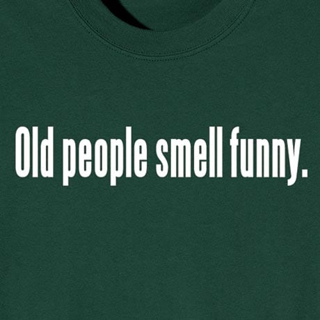 Old People Smell Funny Shirt