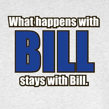 What Happens With Bill Stays With Bill Shirt