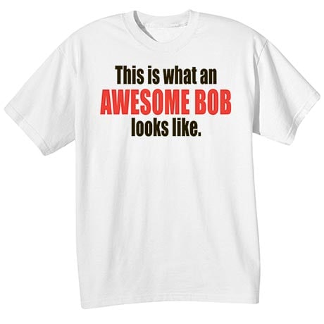 Awesome Bob Shirt