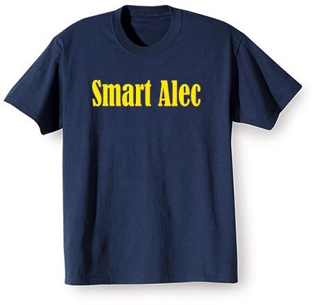 Smart Alec Shirt