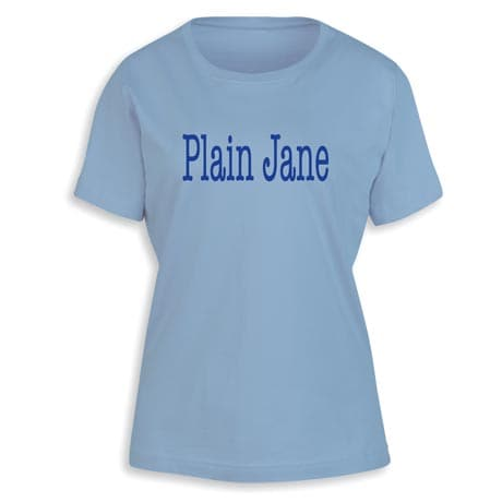 Plain Jane Ladies T-Shirt