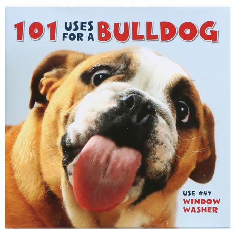 101 Uses For A Bulldog Book