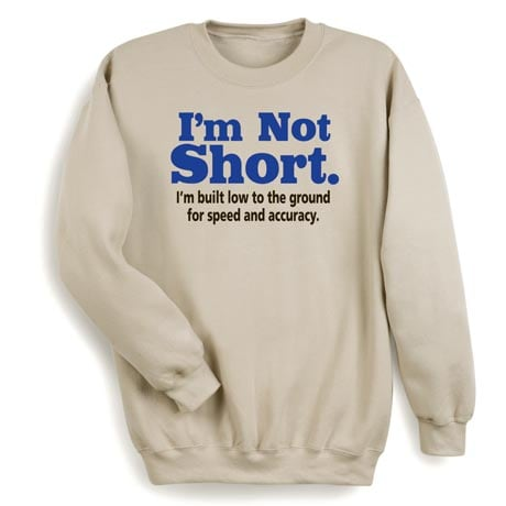 I'm Not Short Sweatshirt