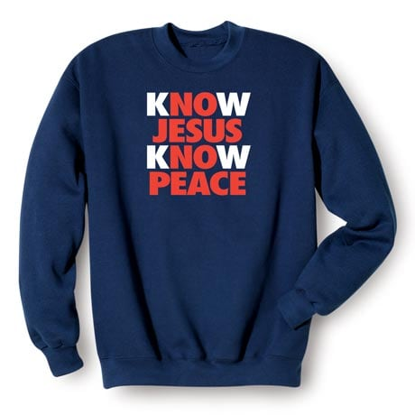 Know Jesus Know Peace Sweatshirt