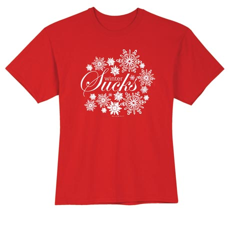 Winter Sucks T Shirt