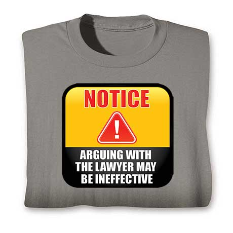 Arguing With The Lawyer T-Shirt