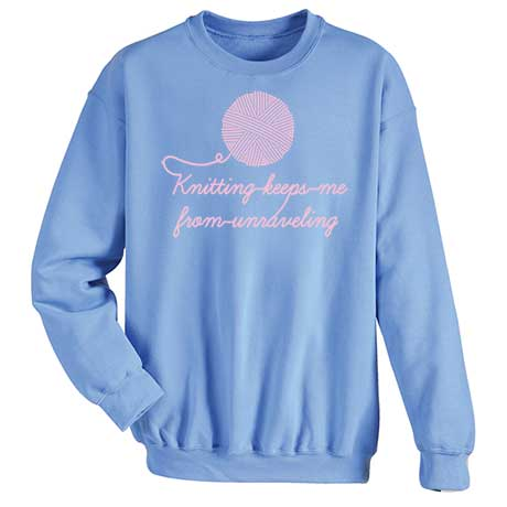 Keeps Me From Unraveling Sweatshirt