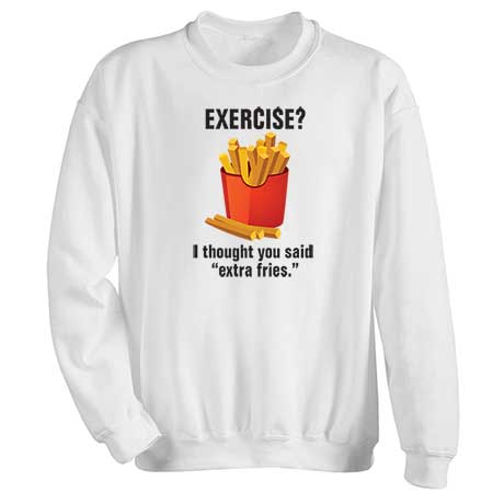 Exercise? Extra Fries Sweatshirt
