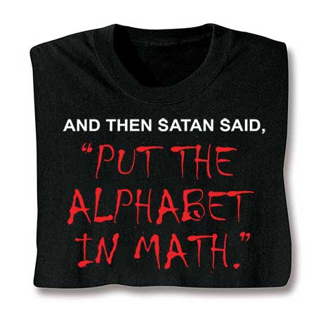 Satan Put The Alphabet In Math T-Shirt
