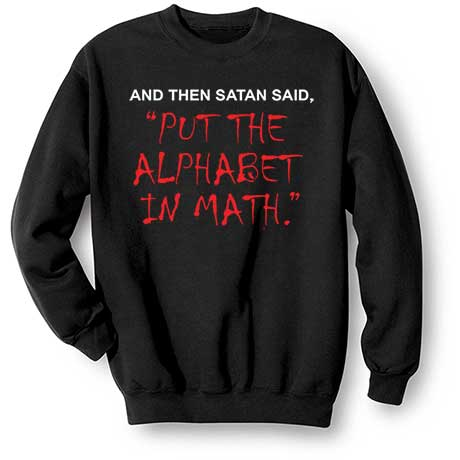 Satan Put The Alphabet In Math Sweatshirt