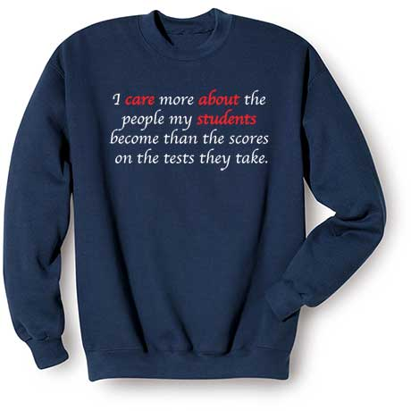 The People My Students Become Sweatshirt