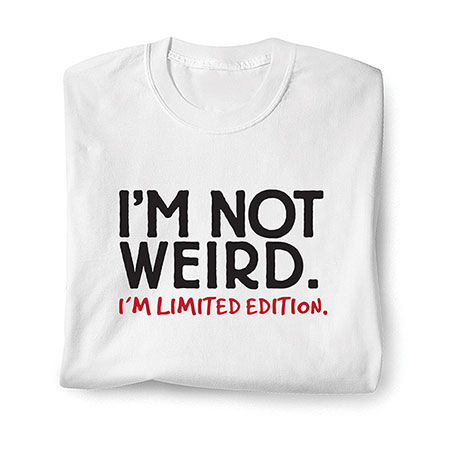 I'm Not Weird. I'm Limited Addition- Baseball T-Shirt