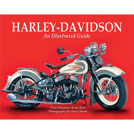 Harley Davidson: An Illustrated Guide