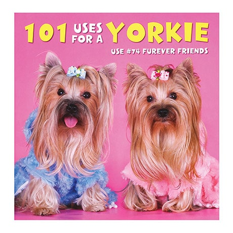 101 Uses For A Yorkie Book