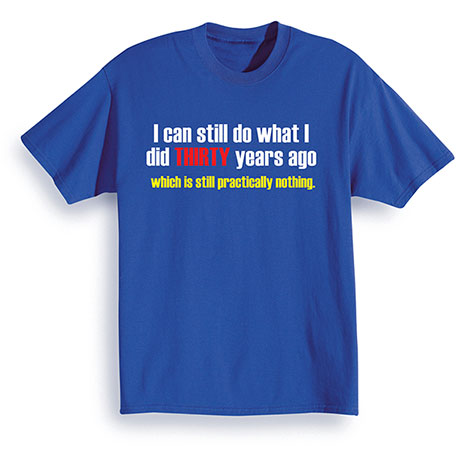 Personalized I Can Still Do Shirts