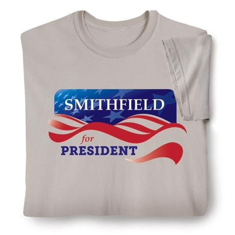 "Personalized ""Your Name"" for President Banner Shirt"