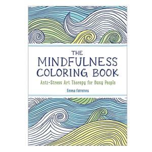 The Mindfulness Coloring Book: Anti-Stress Art Therapy For Busy People Volume 1