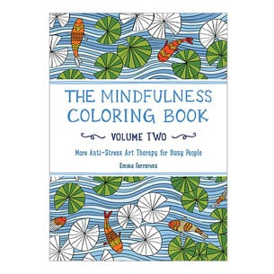 The Mindfulness Coloring Book: Anti-Stress Art Therapy For Busy People Volume 2